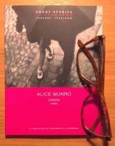 """""""Ortiche"""", di Alice Munro (Einaudi, su licenza per Gruppo Editoriale L'Espresso)"""