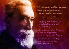 Anatole France quotes Kagan Structures, Share My Life, Anatole France, French Quotes, French Language, Thoughts, Sayings, Learning, Words