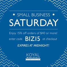 Celebrate Small Business Saturday with Koyal by using BIZ15 at checkout for 15% off your order of 40+