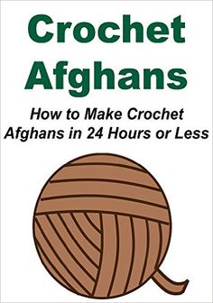 Crochet Afghans: How to Make Crochet Afghans in 24 Hours or Less: (Crochet, Crochet for Beginners, How to Crochet, Crochet Patterns, Crochet Projects) - Kindle edition by Stacy Bolon. Crafts, Hobbies & Home Kindle eBooks @ Amazon.com.