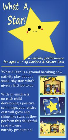 WHAT A STAR: Simple Nativity Play Script & Songs for Ages 3-7. An original nativity play, designed to boost children's self-image. #nativity #nativity_play_script http://www.learn2soar.co.uk/christmas-nativity-plays/what-a-star-infant-preschool-nativity-performance