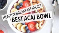 HOW TO MAKE THE BEST ACAI BOWL | EASY + HEALTHY BREAKFAST IDEAS!