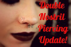 Double Nostril Piercing UPDATE!