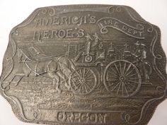 Fire Dept Belt Buckle Vintage America's Heroes Oregon.
