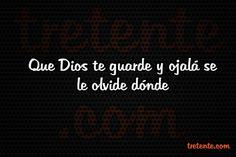 Que Dios te guarde