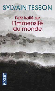 """- Petit traité sur l'immensité du monde - Sylvain TESSON -   """"le bivouac est une loge ouverte sur le théâtre du monde""""  """"Le voyage est cette surface qui est offerte à la pensée pour divaguer en toute liberté"""""""