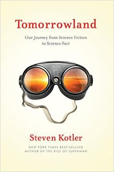 Mar/23 #Kindle #eBook Daily #Deal Tomorrowland: Our Journey from Science Fiction to Science Fact by Steven Kotler #Popular #Culture #Social #Sciences #Politics #Nonfiction #General #Reference #Technology #Science #History #Philosophy #ebooks #book #books #deals #AD
