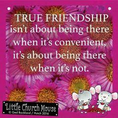 True friendship...Little Church Mouse Quotes