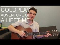 Coldplay - Adventure of a Lifetime (Acoustic Guitar Lesson/Tutorial/Beginners Chords/How To Play) - YouTube