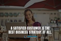 A Satisfied Customer Is The Best Business Strategy Of All #businessquotes #motivation #insideglogbe #strategy