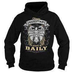 I Love BAILY BAILYYEAR BAILYBIRTHDAY BAILYHOODIE BAILYNAME BAILYHOODIES  TSHIRT FOR YOU T shirts