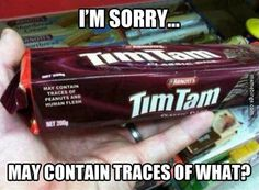 I'm sorry... TimTam may contain what?! http://mbinge.co/1tvlvb6