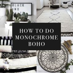 HOW TO DO MONOCHROME BOHO