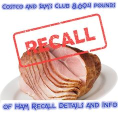 8K Pounds of Ham Recalled From Costco And Sams Club Info - http://couponsdowork.com/recall/8k-pounds-of-ham-recalled-from-costco-and-sams-club-info/