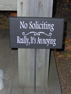 No Soliciting Really Its Annoying Wood Vinyl by heartfeltgiver