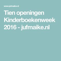 Tien openingen Kinderboekenweek 2016 - jufmaike.nl