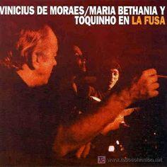 Vinicius de Moraes/María Bethania y Toquinho en La Fusa. (1.978).