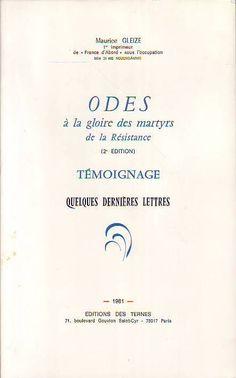 #histoire #hommage #littérature : Odes A La Gloire Des Martyrs De La Résistance - Gleize Maurice. 2ème édition, Editions des Ternes, 06/1981. 160 pp. brochées.