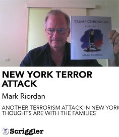 NEW YORK TERROR ATTACK by Mark Riordan https://scriggler.com/detailPost/story/116672 ANOTHER TERRORISM ATTACK IN NEW YORK OUR THOUGHTS ARE WITH THE FAMILIES
