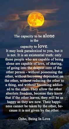the capacity to be alone is the capacity to love osho - Google Search