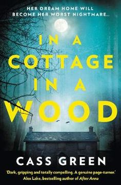 In a Cottage In a Wood: The Gripping New Psychological Thriller from the Bestselling Author of the Woman Next Door (Paperback)