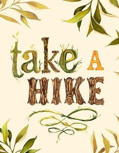 Outdoor enthusiasts will love some words of encouragement, provided by, GreenBox Art Take a Hike Posters That Stick Wall Decal. Reposition the fabric based sticker without damage to the decal or wall surface while adding an outdoor nature theme. Outdoor Fun, Outdoor Camping, Outdoor Life, Outdoor Living, Moleskine, Watercolor Wall, Watercolor Typography, Ck Summer, Summer Things