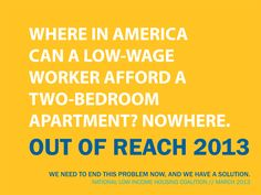 Housing costs vary across the nation, but the lack of affordable housing affects low-wage workers in all corners of the country.