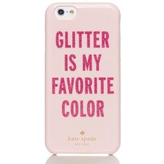 Kate Spade Glitter Is My Favorite Color Iphone 6 Case (€37) ❤ liked on Polyvore featuring accessories, tech accessories, phone cases, phone, electronics, cases and kate spade