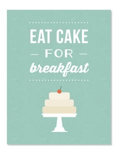 Eat Cake for Breakfast Kitchen Typography Quote Art Poster