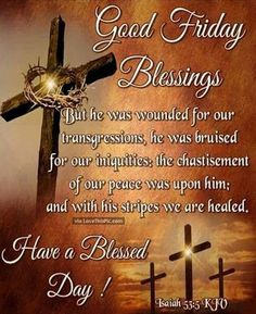 Good Friday Blessings Have A Blessed Day religious easter jesus good morning good friday good friday quotes good friday images good friday quotes and sayings good friday pictures happy good friday good morning good friday Good Friday Message, Good Friday Quotes Jesus, Friday Morning Quotes, Friday Messages, Friday Wishes, Its Friday Quotes, Wishes Messages, Good Morning Quotes, Morning Gif