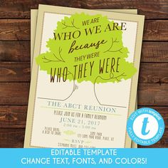 We are who we are because they were who they were. We wouldnt be where we are today without our families and ancestors. Celebrate family and ancestors with this 5x7 family reunion invitation. With the tree representing a family tree, the invitation will automatically feel sentimental.  Printable Family Tree Reunion Invitation, We are who we are because they were who they were, Self-Edit Template