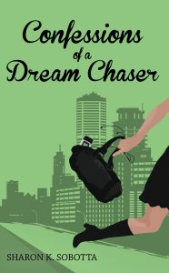 Confessions of a Dream Chaser (2012) / Sharon K. Sobotta, Director of the Women's Resource Center