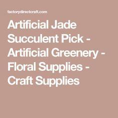 Artificial Jade Succulent Pick - Artificial Greenery - Floral Supplies - Craft Supplies