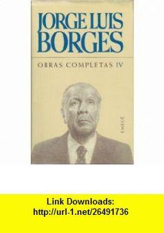 Obras Completas 4 (Spanish Edition) (9789500426480) Jorge Luis Borges , ISBN-10: 950042648X  , ISBN-13: 978-9500426480 ,  , tutorials , pdf , ebook , torrent , downloads , rapidshare , filesonic , hotfile , megaupload , fileserve