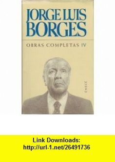Obras Completas 4 (Spanish Edition) (9789500426480) Jorge Luis Borges , ISBN-10: 950042648X  , ISBN-13: 978-9500426480 ,  , tutorials , pdf , ebook , torrent , downloads , rapidshare , filesonic , hotfile , megaupload , fileserve