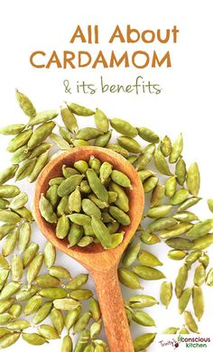 All about Cardamom and its health benefits (with recipes)