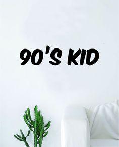 90s Kid Wall Decal Sticker Vinyl Art Bedroom Living Room Decor Decoration Teen Quote Inspirational Funny Old School Video Games Cartoons Nostalgic - grey