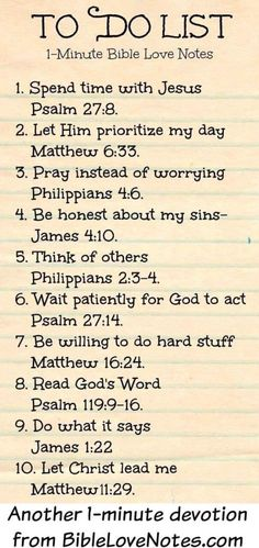 """Christian quotes: Bible verses """"To Do List"""" to faithfully reflect on . cute idea for Women's Ministry & Ladies Bible Study. Bible Verses Quotes, Bible Scriptures, Bible Verse List, Daily Bible Verses, Thankful Bible Quotes, Biblical Inspirational Quotes, Quotes From The Bible, Inspiring Bible Verses, Bible Verses For Strength"""