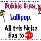 Back to school classroom management poster......  Teachers and students recite the rhyme together....in order to maintain indoor voices. Bubble Gum...