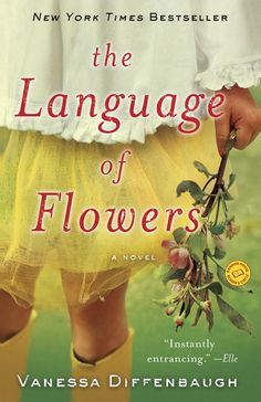 A Book Review: The Language of Flowers (a novel) by Vanessa Diffenbaugh