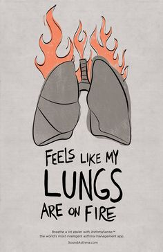 Asthma feels like my lungs are on fire!