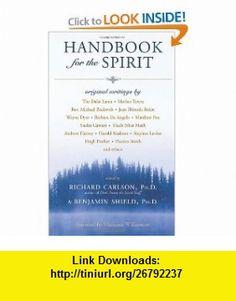 Handbook for the Spirit (9781577316138) Richard Carlson, Benjamin Shield, Marianne Williamson , ISBN-10: 1577316134  , ISBN-13: 978-1577316138 ,  , tutorials , pdf , ebook , torrent , downloads , rapidshare , filesonic , hotfile , megaupload , fileserve