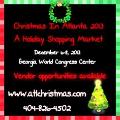 Need to make some extra cash this holiday season? Become a vendor at the Annual Christmas In Atlanta Holiday Shopping Market.            #SEC #Atlanta #smallbiz #christmas2013 #cheersport #festivaloftrees #football #georgia #gwcc #ga #atlchristmas #christmasinatl #cia2013 #christmasinatl2013