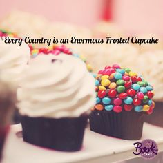 Every Country is an Enormous Frosted Cupcake #cake #sweet #birthday #bookthecake