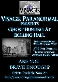 Join Visage Paranormal on a ghost hunting event at Bolling Hall, Bradford. £45pp (£22.50 deposit secures your place) for more information visit www.visageparanor.... Are you Brave Enough? #ghosthunt #GhostHunting #paranormal