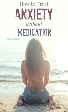 How to Treat Anxiety without Medication - Holistic Squid