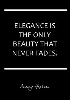 Elegance | Beauty | Audrey Hepburn quote