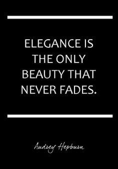 Elegance | Beauty | Audrey Hepburn quote
