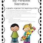 Welcome to my Purposefully Primary store! This is a simple graphic organizer to introduce beginning writers to the elements of a personal narrative...