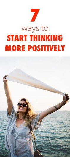 7 Ways to Start Thinking More Positively